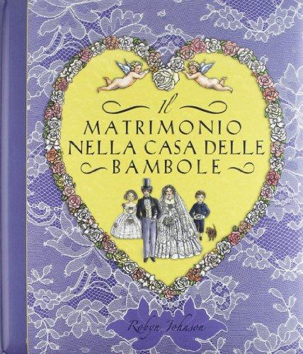 Il matrimonio nella casa delle bambole. Libro pop-up (9788854020016) by Johnson, Robyn