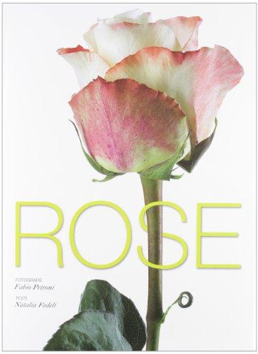 9788854020139: Rose. Ediz. illustrata (Natura e popoli)