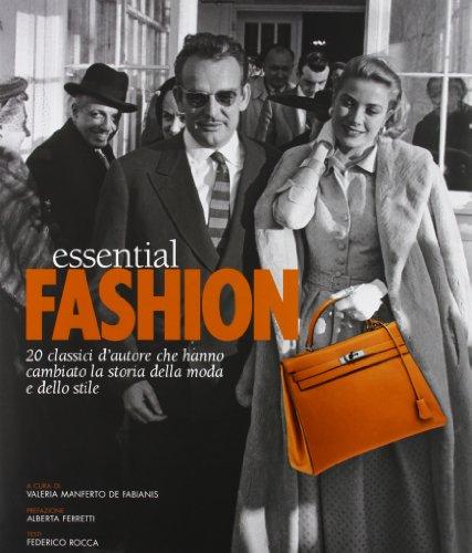 Essential fashion. 20 classici d'autore che hanno: Rocca, Federico