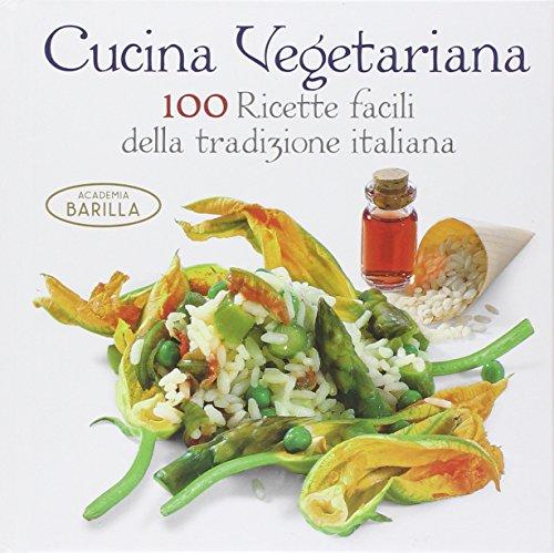 9788854025622: Cucina vegetariana. 100 ricette facili della tradizione italiana