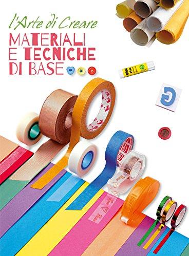 Materiali e tecniche di base. L'arte di: AA. VV.