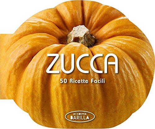9788854030022: Zucca. 50 ricette facili (Cucina)