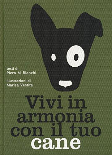 Vivi in armonia con il tuo cane: Piero Bianchi