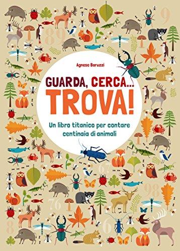 9788854034600: Guarda, cerca... trova! Un libro titanico per contare centinaia di animali. Ediz. a colori