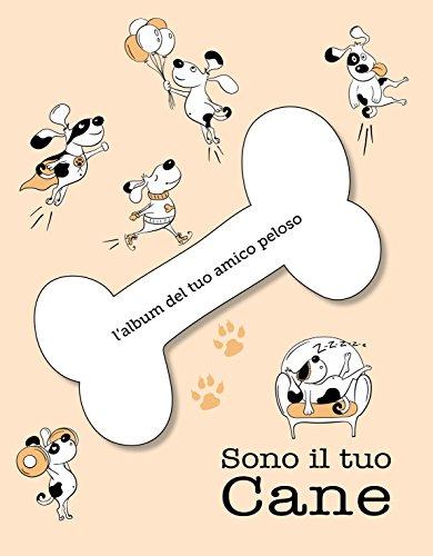 9788854034754: Sono il tuo cane. L'album del tuo amico peloso. Ediz. a colori