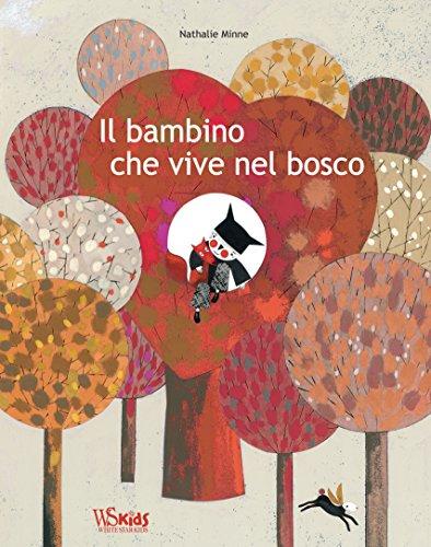 9788854034839: Il bambino che vive nel bosco. Ediz. a colori