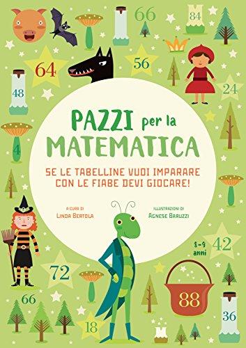 9788854037069: Se le tabelline vuoi imparare con le fiabe devi giocare. Pazzi per la matematica. Con adesivi. Ediz. a colori
