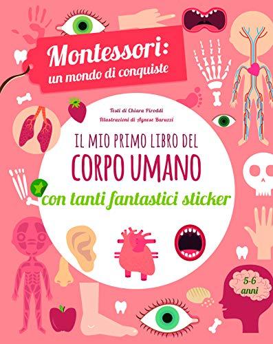 9788854041127: Il mio primo libro del corpo umano. Montessori un mondo di conquiste. Con adesivi. Ediz. a colori