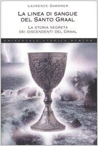 9788854100206: La linea di sangue del Santo Graal. La storia segreta dei discendenti del Graal