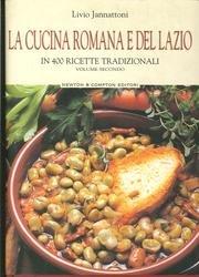 9788854101395: La Cucina Romana e del Lazio. In 400 Ricette Tradizionali (Volume 2°).