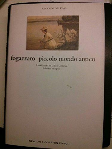 Piccolo mondo antico (Grandi dell'Ottocento): Antonio Fogazzaro