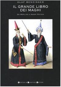 9788854104747: Il grande libro dei maghi. Da Merlino a Harry Potter