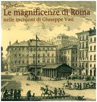 9788854107489: Le magnificenze di Roma nelle incisioni di Giuseppe Vasi