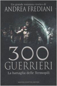 9788854108028: 300 guerrieri: La battaglia delle Termopili