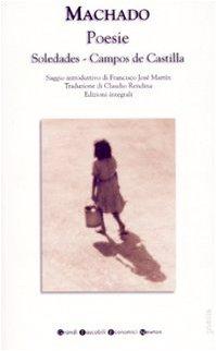 9788854109384: Poesie: Soledades-Campos de Castilla. Testo spagnolo a fronte. Ediz. integrale (Grandi tascabili economici)