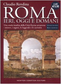 Roma. Ieri, oggi e domani: 2 Roma: Rendina Claudio