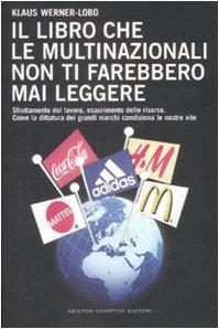 9788854115163: Il libro che le multinazionali non ti farebbero mai leggere (Controcorrente)