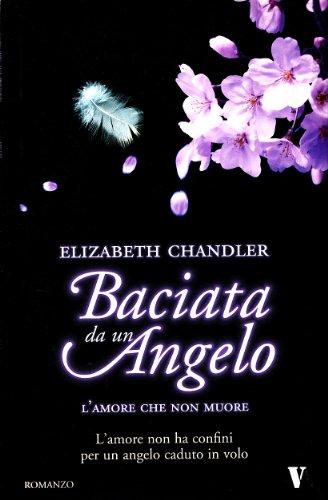 L'amore che non muore. Baciata da un angelo Chandler, Elizabeth and Di Maio, F.