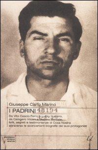 9788854115859: I padrini. Da Vito Cascio Ferro a Lucky Luciano, da Calogero Vizzini a Stefano Bontate, fatti, segreti e testimonianze di Cosa Nostra...