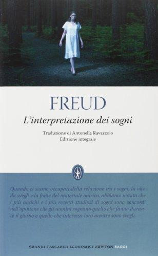 L'interpretazione dei sogni. Ediz. integrale: Freud, Sigmund