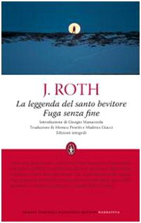 La leggenda del santo bevitore-Fuga senza fine - Roth, Joseph