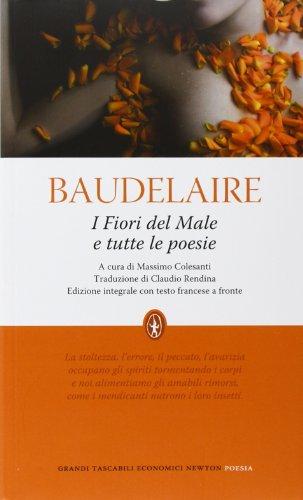9788854117280: I fiori del male e tutte le poesie. Testo francese a fronte. Ediz. integrale (Grandi tascabili economici)