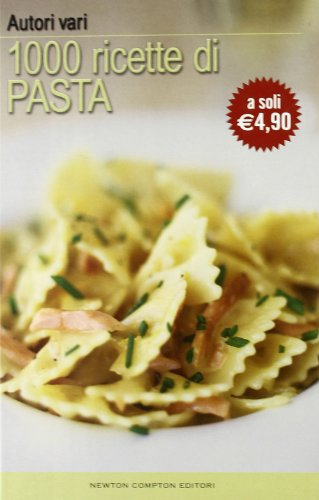 Mille ricette di pasta (La cucina del buongustaio)