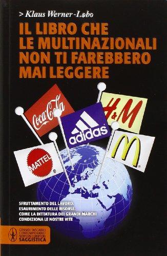 9788854122406: Il libro che le multinazionali non ti farebbero mai leggere