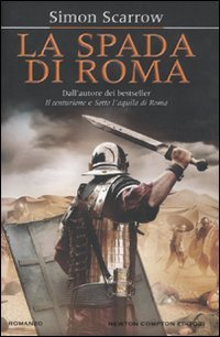 La spada di Roma (8854124435) by Simon Scarrow