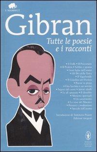 Tutte le poesie e i racconti. Ediz. integrale (8854126977) by Kahlil Gibran
