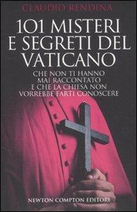 9788854127876: Centouno misteri e segreti del Vaticano che non ti hanno mai raccontato e che la Chiesa non vorrebbe farti conoscere