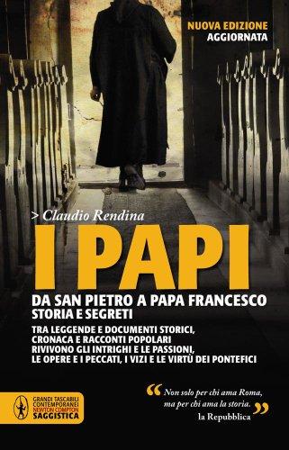 9788854128125: I papi. Da san Pietro a papa Francesco. Storia e segreti