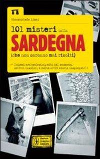 9788854129979: 101 misteri della Sardegna (che non saranno mai risolti)