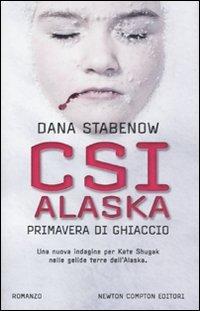 9788854130739: CSI Alaska. Primavera di ghiaccio