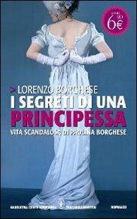 I segreti di una principessa. Vita scandalosa: Lorenzo Borghese