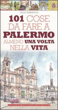 9788854131736: 101 cose da fare a Palermo almeno una volta nella vita