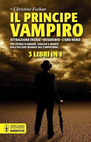 Il principe vampiro: Attrazione fatale-Desiderio-L'oro nero (9788854136021) by [???]