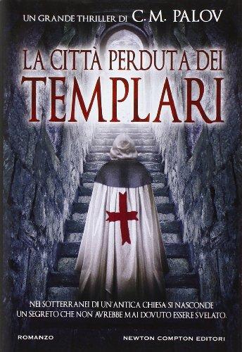 La città perduta dei templari: C.M. Palov