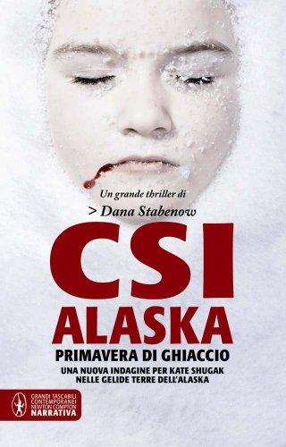 9788854139831: CSI Alaska. Primavera di ghiaccio