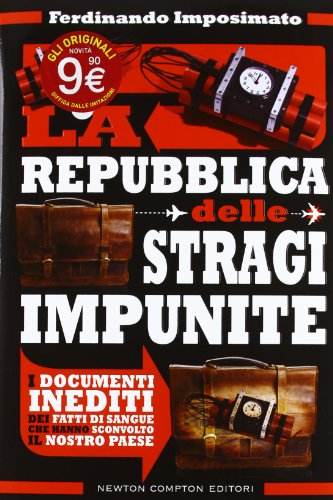 9788854141018: La Repubblica delle stragi impunite. I documenti inediti dei fatti di sangue che hanno sconvolto il nostro Paese (Controcorrente)