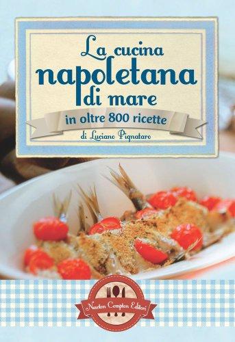 9788854144569: La cucina napoletana di mare in olte 800 ricette (Grande cucina italiana)