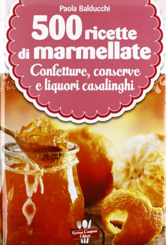 9788854144712: 500 ricette di marmellate