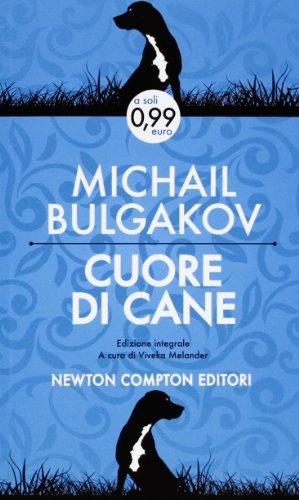Cuore di cane. Ediz. integrale: Michail Bulgakov
