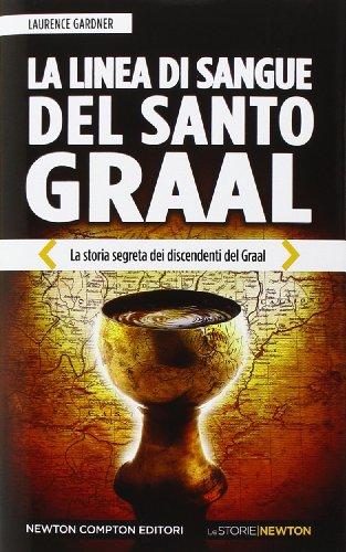 9788854162808: La linea di sangue del Santo Graal. La storia segreta dei discendenti del Graal