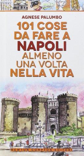9788854164284: 101 cose da fare a Napoli almeno una volta nella vita (Gli insuperabili)