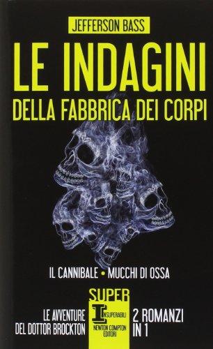 9788854164475: Le indagini della fabbrica dei corpi: Il cannibale-Mucchi di ossa
