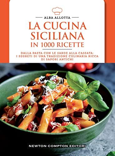 9788854164796: La cucina siciliana in 1000 ricette (Cucina italiana Newton)
