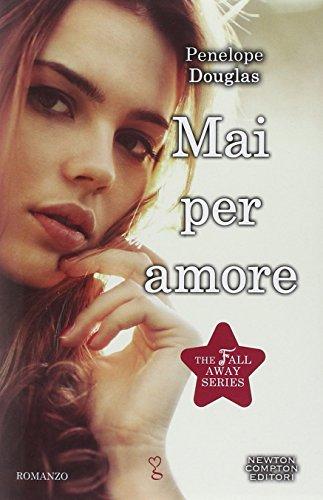9788854168978: Mai per amore. The Fall Away Series
