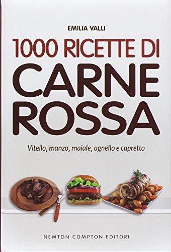 9788854170834: 1000 ricette di carne rossa (La nuova cucina del buongustaio)