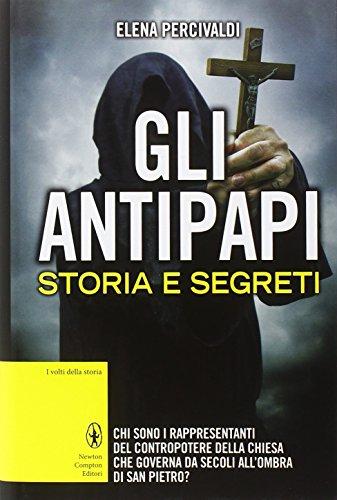9788854171527: Gli antipapi. Storia e segreti
